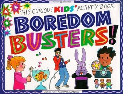 Boredom Busters! The Curious Kids' Activity Book by Avery Hart, Paul Mantell