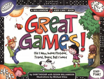 Great Games! Old & New, Indoor/Outdoor, Travel, Board, Ball & Word by Sam Taggar