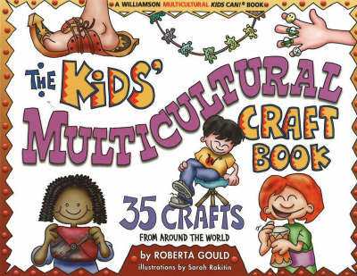 Kids' Multicultural Craft Book 35 Crafts from Around the World by Roberta Gould