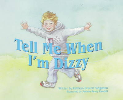 Tell Me When I'm Dizzy by Kathryn Singleton
