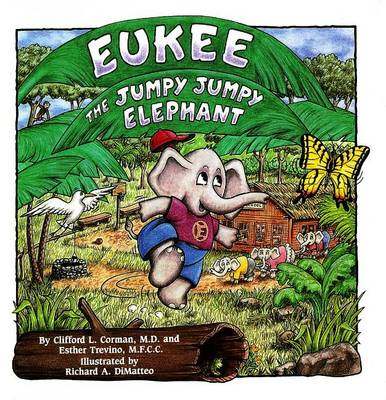 Eukee the Jumpy Jumpy Elephant by Clifford L. Corman, Esther Trevino