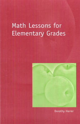 Math Lessons for Elementary Grades by Dorothy Harrer