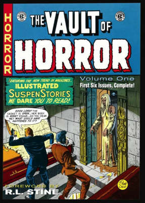 The EC Archives Vault of Horror by Al Feldstein, Wally Wood, Johnny Craig, Graham Ingels