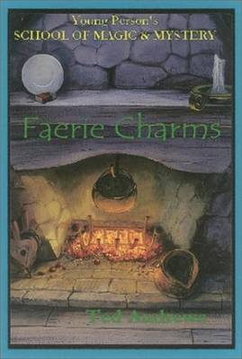 Faerie Charms Young Persons Guide to Magic and Mystery by Ted Andrews