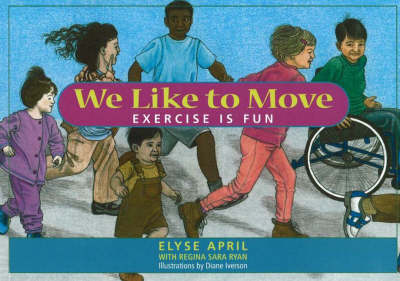 We Like to Move Exercise is Fun by Elyse April, Regina Sara Ryan