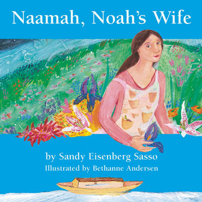 Naamah, Noah's Wife Board Book by Sandy Eisenberg Sasso