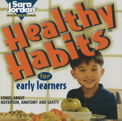 Healthy Habits for Early Learners by Sara Jordan