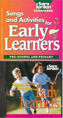 Songs and Activities for Early Learners Pre-School and Primary by Sara Jordan