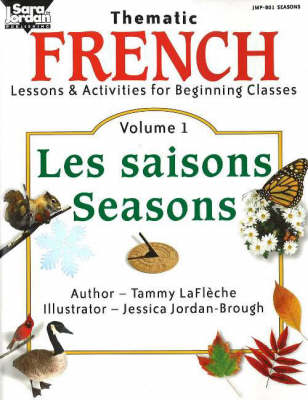 Beginning French Saisons/ Seasons Les Saisons / Seasons Resource Book by Tammy Lafleche