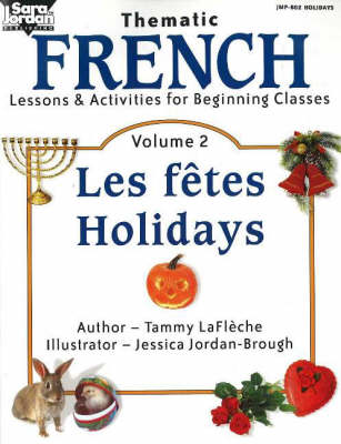 Beginning French Fetes/ Seasons Les Fetes / Seasons Resource Book by Tammy Lafleche