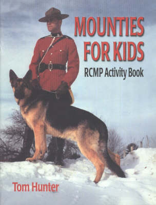 Mounties for Kids by Robert Gordon Teather