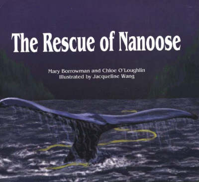 Rescue of Nanoose by Mary Borrowman, Chloe O'Loughlin