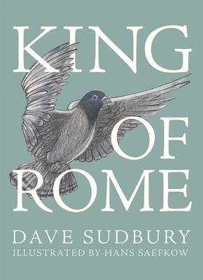 King Of Rome by Dave Sudbury