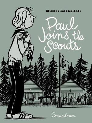 Paul Joins the Scouts by Michel Rabagliati