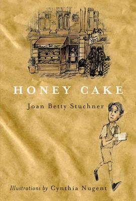 Honey Cake by Joan Betty Stuchner