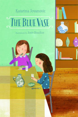 The Blue Vase by Katarina Jovanovic, Josee Bisaillon