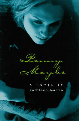 Penny Maybe A Novel by Katherine Martin
