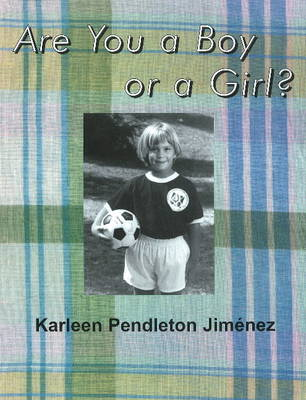 Are You a Boy or a Girl? by Karleen Pendleton Jimenez