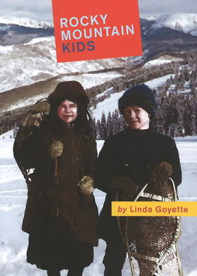 Rocky Mountain Kids by Linda Goyette