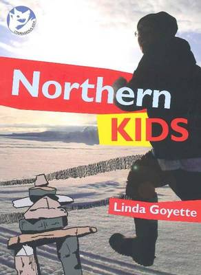 Northern Kids by Linda Goyette