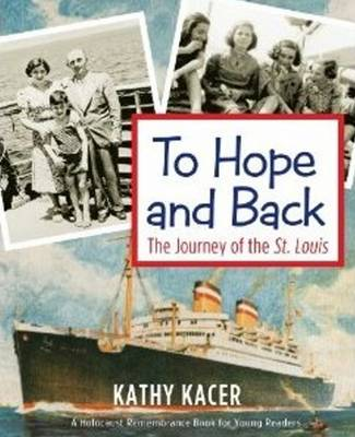 To Hope & Back The Journey of the St Louis by Kathy Kacer