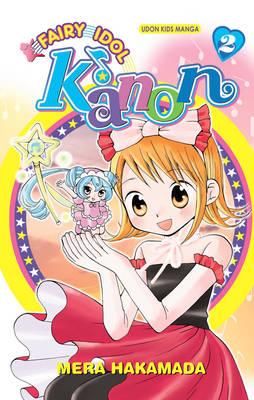 Fairy Idol Kanon Volume 2 by Mera Hakamada, Mera Hakamada