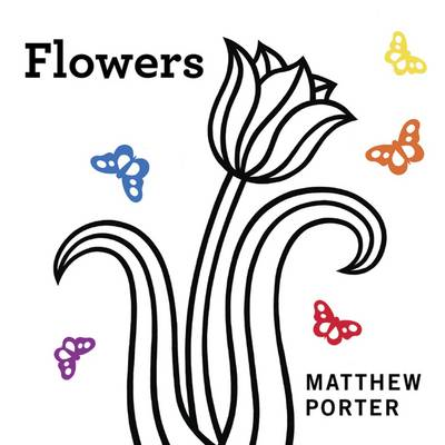 Flowers by Matthew Porter