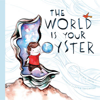The World Is Your Oyster by Tamara James