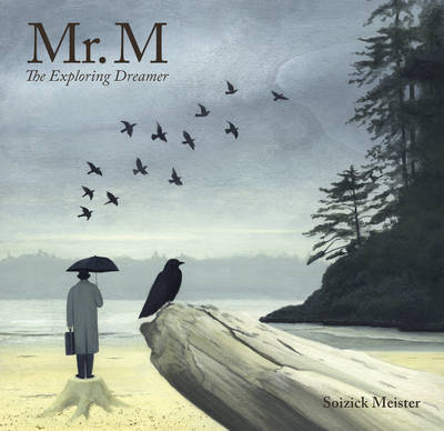 Mr. M The Exploring Dreamer by Kallie George