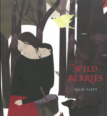 Wild Berries by Julie Flett
