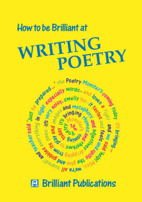 How to be Brilliant at Writing Poetry by Irene Yates