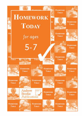 Homework Today for Ages 5-7 by Andrew Brodie, Judy Richardson