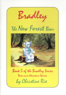Bradley - The New Forest Bear by Christine Rix