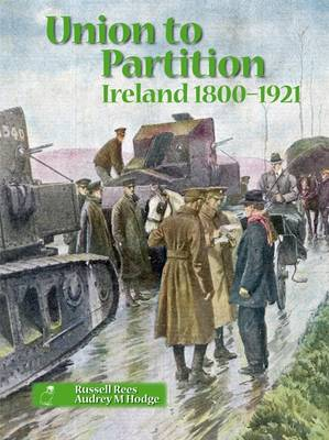 Union to Partition Ireland, 1800-1921 by Russell Rees, Audrey M. Hodge