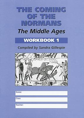 The Coming of the Normans Middle Ages by Sandra Gillespie