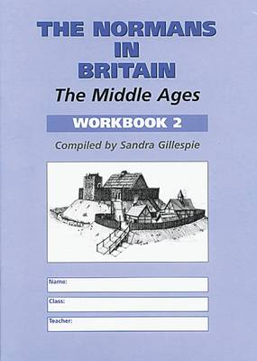 The Normans in Britain Middle Ages by Sandra Gillespie
