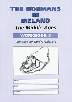 The Normans in Ireland Middle Ages by Sandra Gillespie