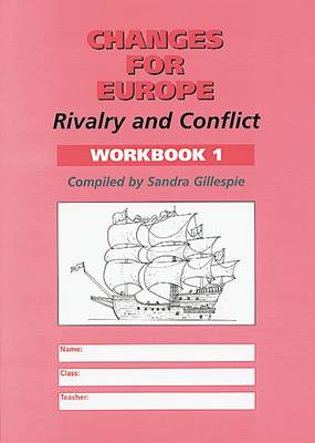 Changes for Europe Workbook 1 Rivalry and Conflict by Sandra Gillespie
