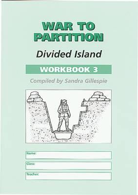 War to Partition Workbook 3 Divided Island by Sandra Gillespie