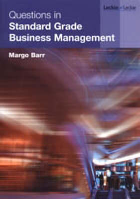 Questions in Standard Grade Business Management by Margo Barr