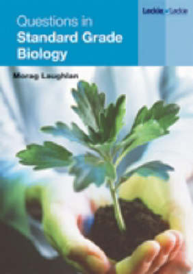 Questions in Standard Grade Biology by Morag Laughlan