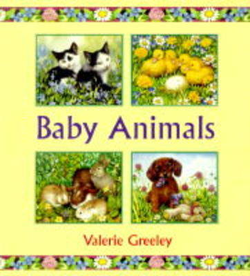 Baby Animals by Valerie Greeley