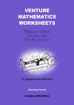Venture Mathematics Worksheets Algebra and Arithmetic by Christian Puritz