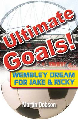 Ultimate Goals by Martin Dobson