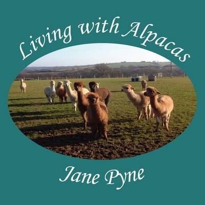Living with Alpacas by Jane Pyne