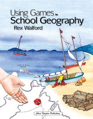 Using Games in School Geography by Rex Walford