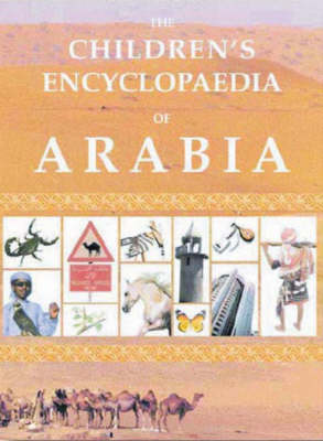 The Children's Encyclopaedia of Arabia by Mary Beardwood