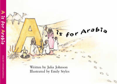 A is for Arabia by Julia Johnson