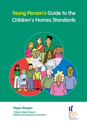 Young Person's Guide to the Children's Homes Standards by Roger Morgan