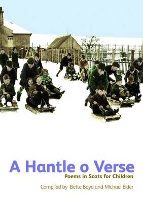 A Hantle O Verse Poems in Scots for Children by Bette Boyd